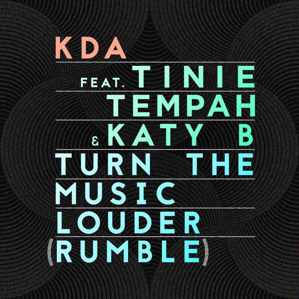 KDA-Rumble-Turn-The-Music-Louder-Tinie-Tempah-Katy-B